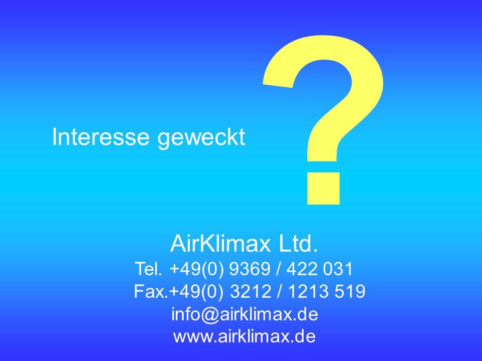Interesse geweckt AirKlimax Ltd. Tel. +49(0) 9369 / 422 031