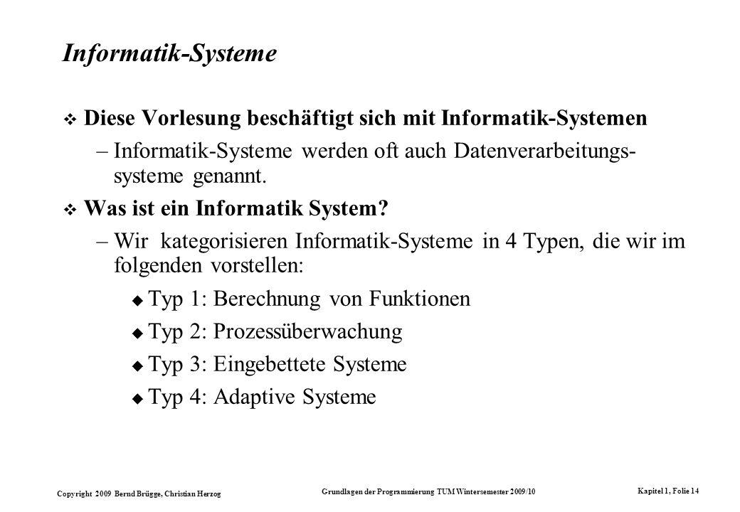 Informatik-Systeme Diese Vorlesung beschäftigt sich mit Informatik-Systemen. Informatik-Systeme werden oft auch Datenverarbeitungs-systeme genannt.