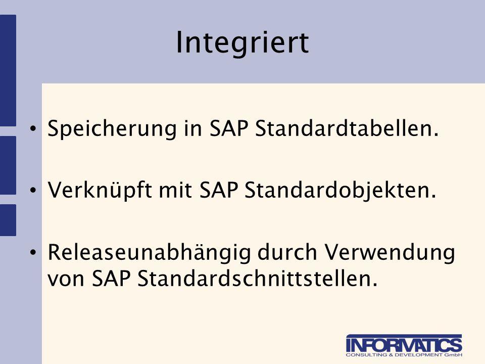 Integriert Speicherung in SAP Standardtabellen.