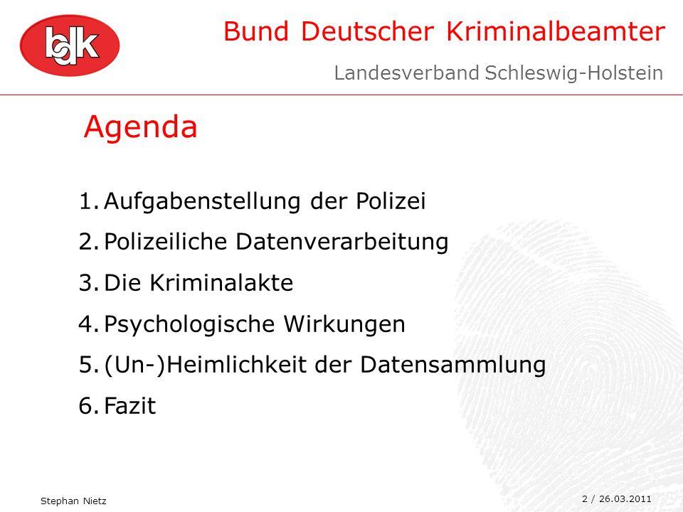 Agenda Aufgabenstellung der Polizei Polizeiliche Datenverarbeitung
