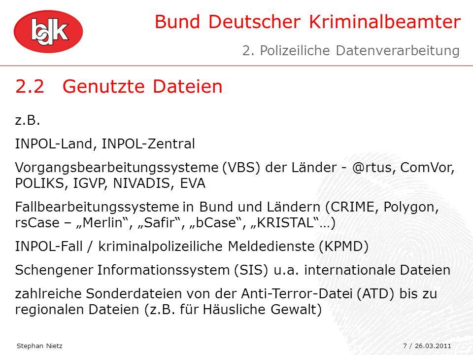 2.2 Genutzte Dateien 2. Polizeiliche Datenverarbeitung z.B.