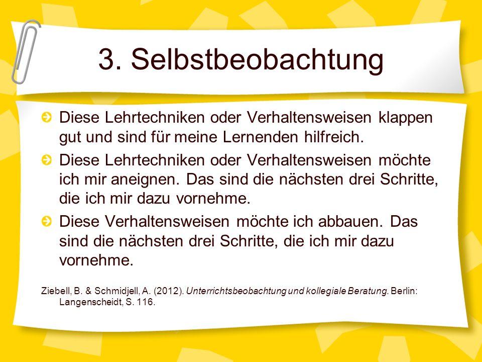 3. Selbstbeobachtung Diese Lehrtechniken oder Verhaltensweisen klappen gut und sind für meine Lernenden hilfreich.