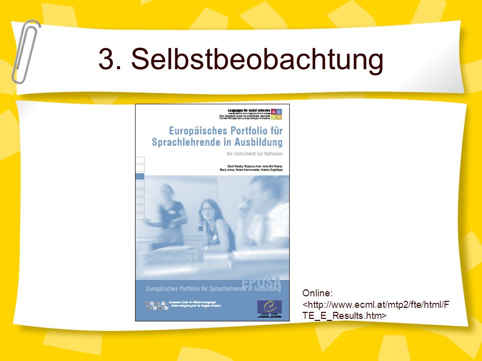 3. Selbstbeobachtung Online: <http://www.ecml.at/mtp2/fte/html/FTE_E_Results.htm>