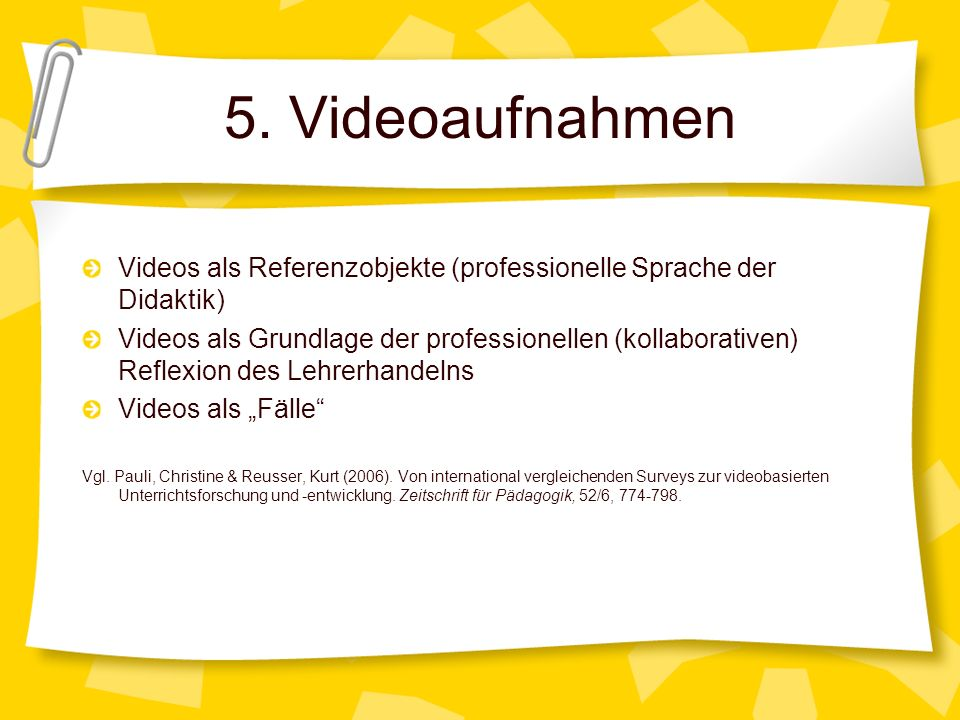 5. Videoaufnahmen Videos als Referenzobjekte (professionelle Sprache der Didaktik)