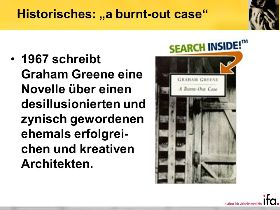"Historisches: ""a burnt-out case"