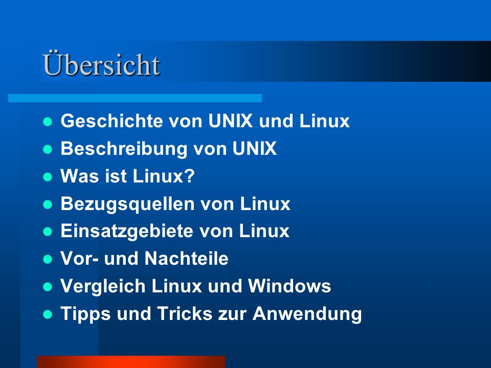 Übersicht Geschichte von UNIX und Linux Beschreibung von UNIX