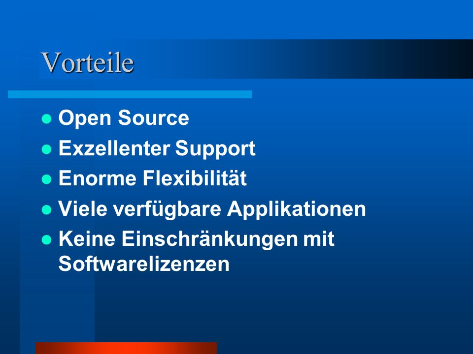 Vorteile Open Source Exzellenter Support Enorme Flexibilität