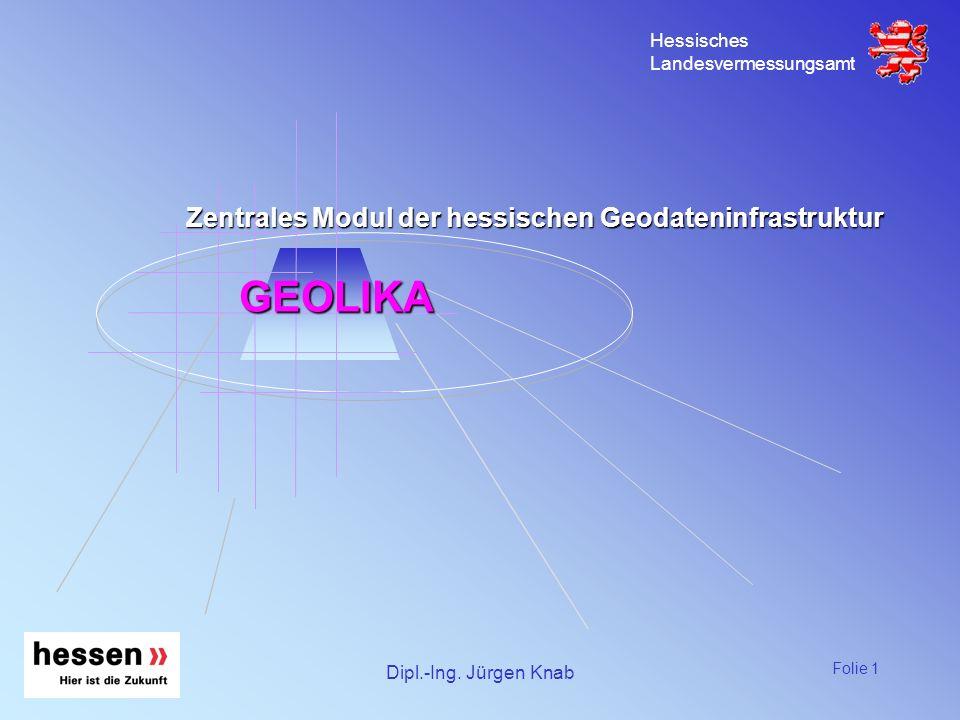 GEOLIKA Zentrales Modul der hessischen Geodateninfrastruktur