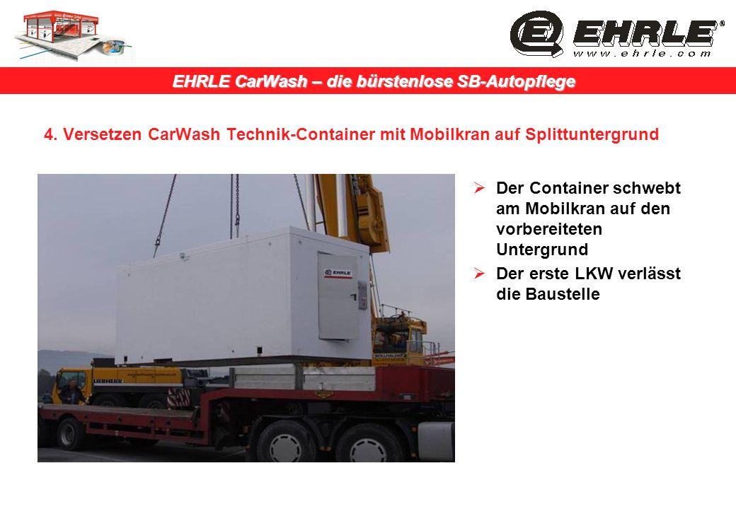 4. Versetzen CarWash Technik-Container mit Mobilkran auf Splittuntergrund