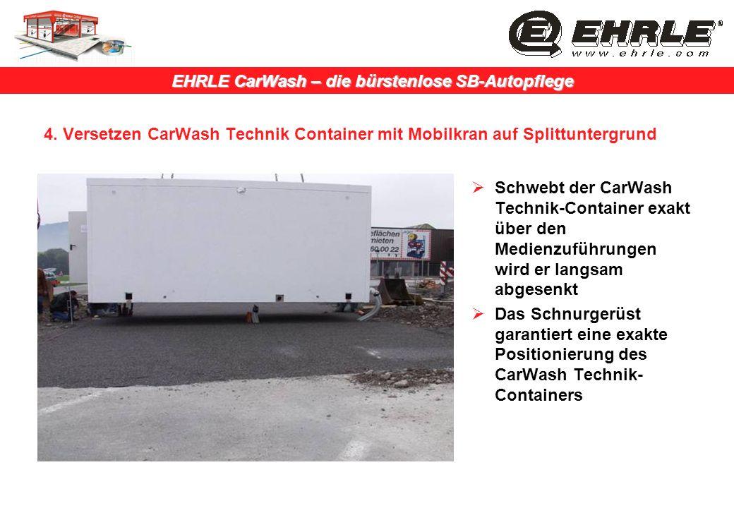 4. Versetzen CarWash Technik Container mit Mobilkran auf Splittuntergrund