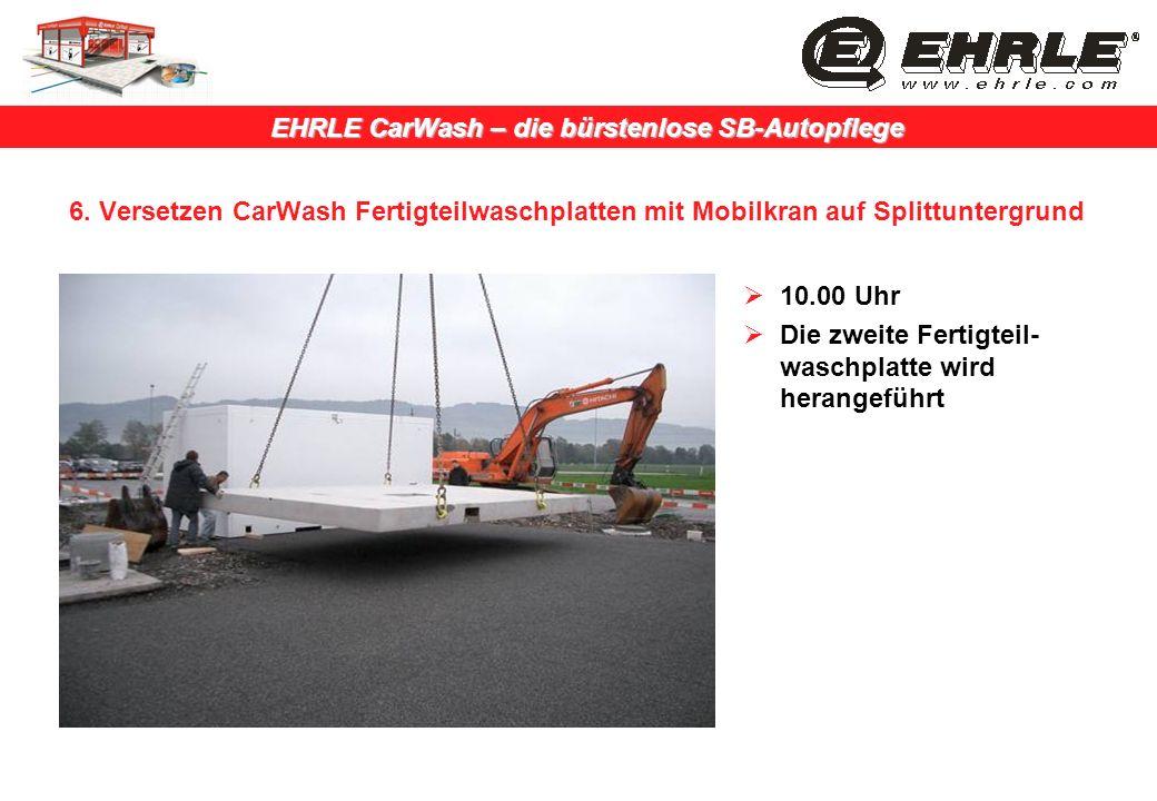 6. Versetzen CarWash Fertigteilwaschplatten mit Mobilkran auf Splittuntergrund