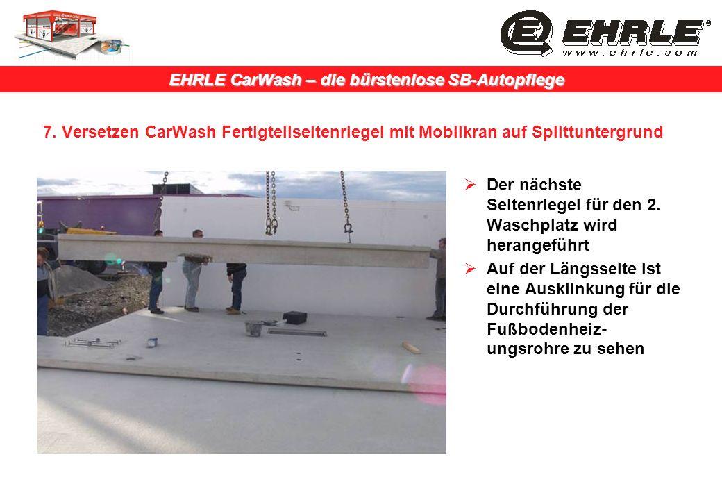 7. Versetzen CarWash Fertigteilseitenriegel mit Mobilkran auf Splittuntergrund