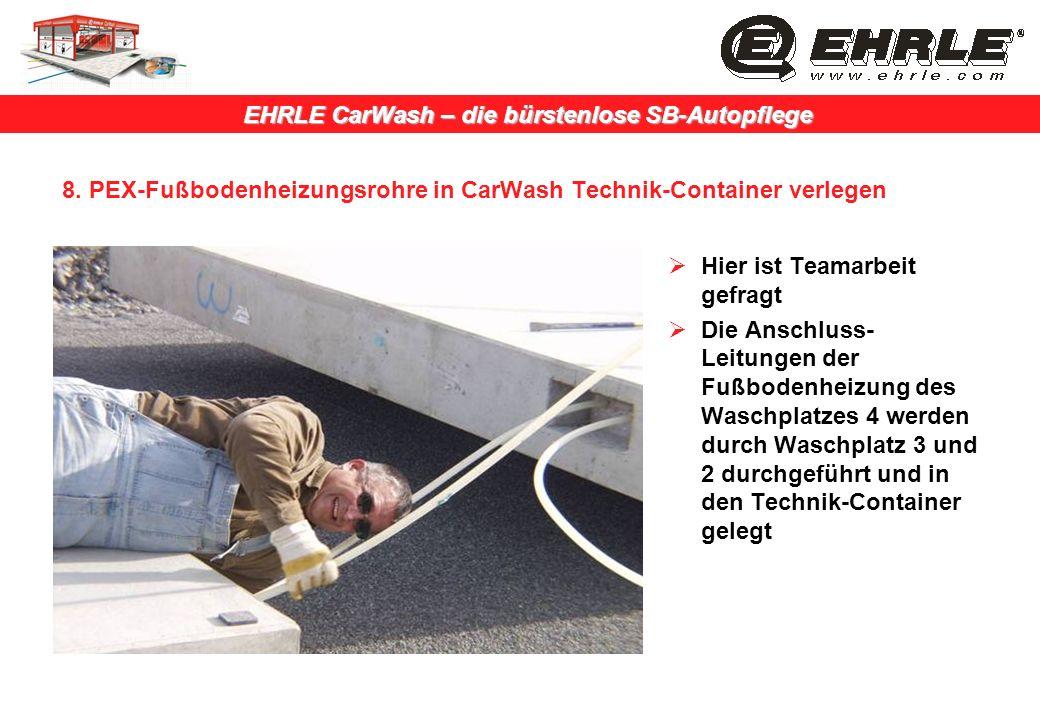 8. PEX-Fußbodenheizungsrohre in CarWash Technik-Container verlegen