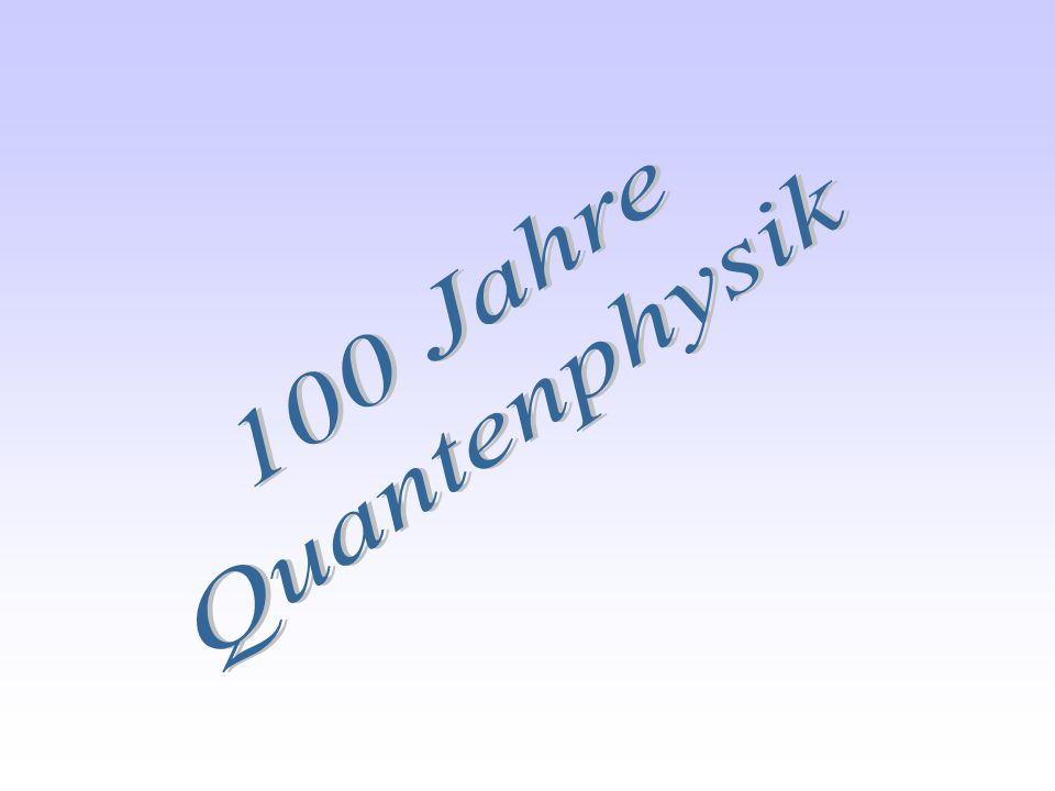 100 Jahre Quantenphysik