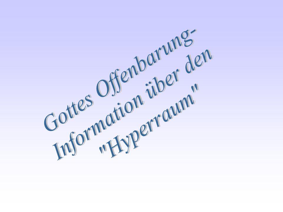 Gottes Offenbarung- Information über den Hyperraum