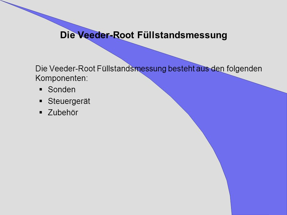 Die Veeder-Root Füllstandsmessung