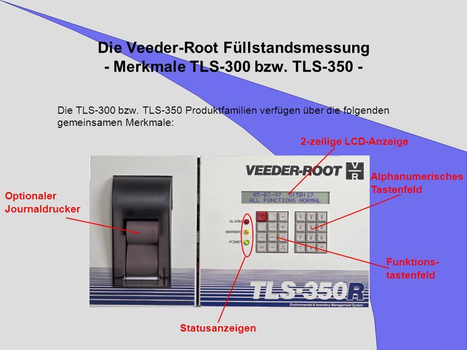 Die Veeder-Root Füllstandsmessung - Merkmale TLS-300 bzw. TLS-350 -