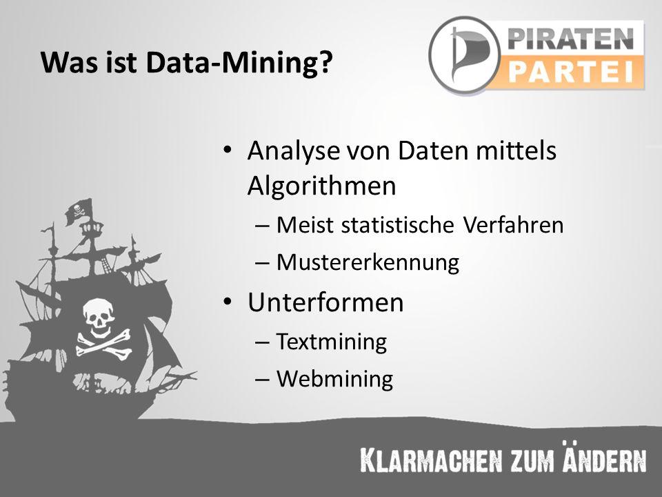 Was ist Data-Mining Analyse von Daten mittels Algorithmen Unterformen