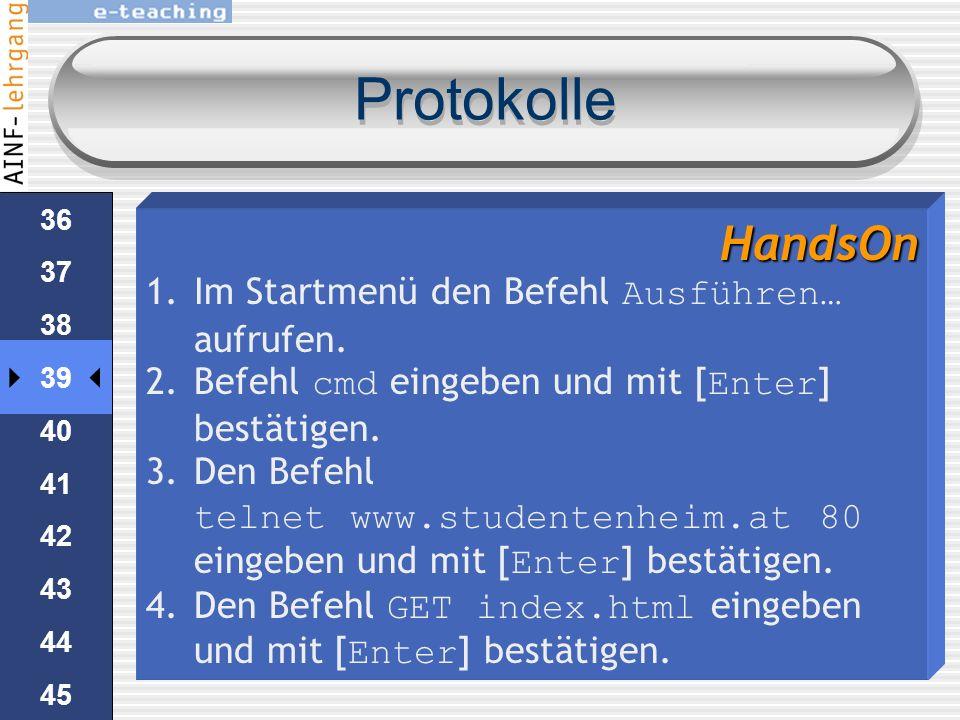 Protokolle HandsOn Im Startmenü den Befehl Ausführen… aufrufen.