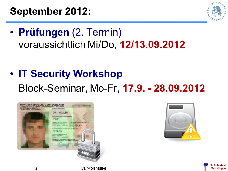 Prüfungen (2. Termin) voraussichtlich Mi/Do, 12/13.09.2012