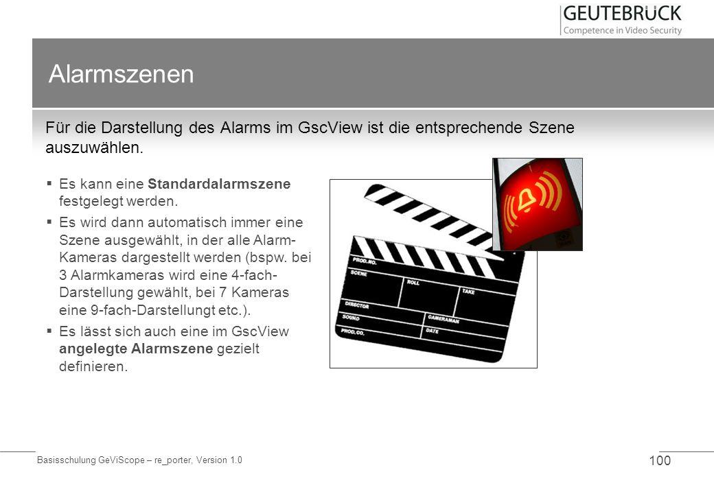 Alarmszenen Für die Darstellung des Alarms im GscView ist die entsprechende Szene auszuwählen. Es kann eine Standardalarmszene festgelegt werden.