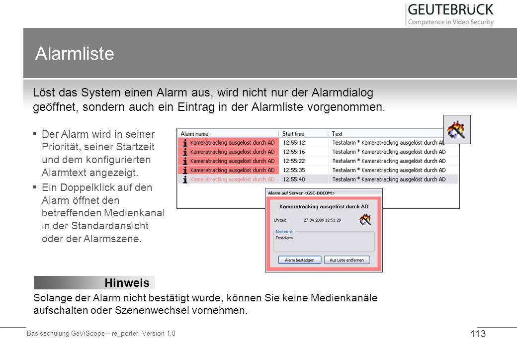 Alarmliste Löst das System einen Alarm aus, wird nicht nur der Alarmdialog geöffnet, sondern auch ein Eintrag in der Alarmliste vorgenommen.