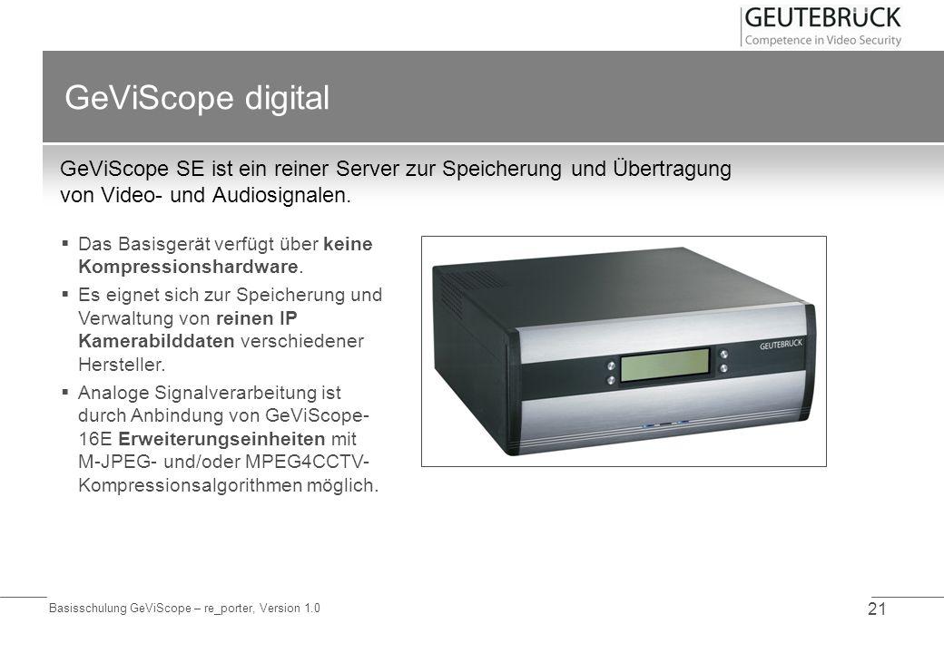 GeViScope digitalGeViScope SE ist ein reiner Server zur Speicherung und Übertragung von Video- und Audiosignalen.