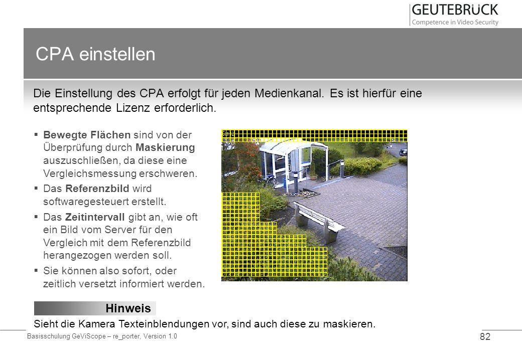 CPA einstellen Die Einstellung des CPA erfolgt für jeden Medienkanal. Es ist hierfür eine entsprechende Lizenz erforderlich.