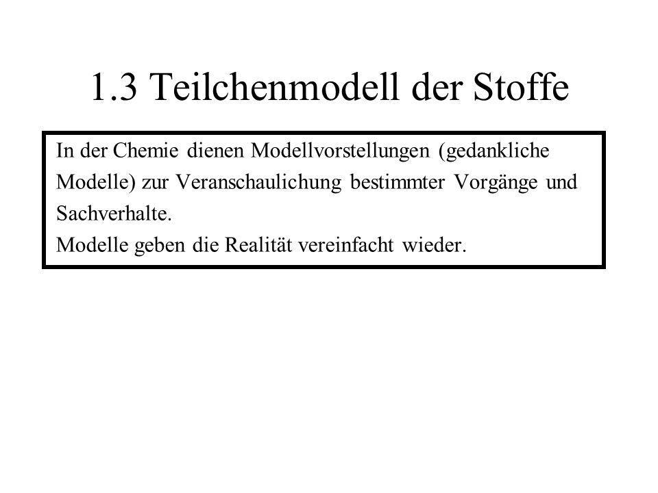 1.3 Teilchenmodell der Stoffe