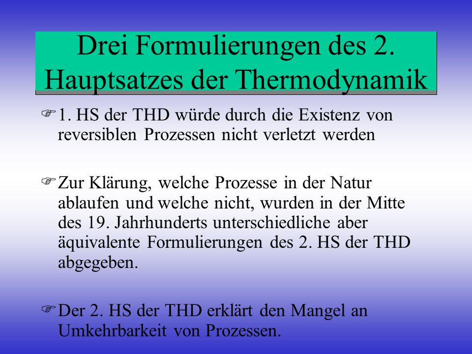 Drei Formulierungen des 2. Hauptsatzes der Thermodynamik