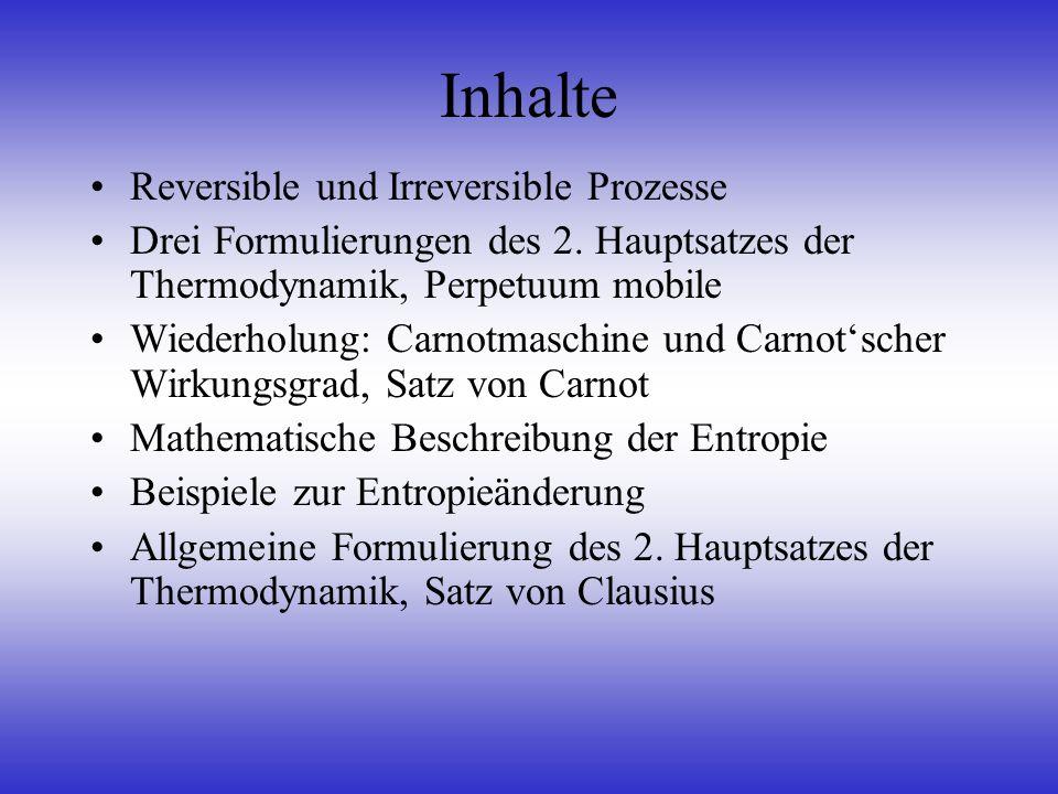 Inhalte Reversible und Irreversible Prozesse