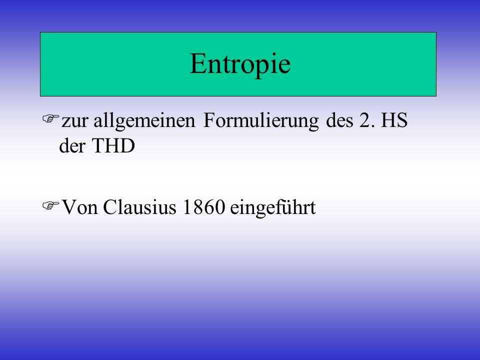 Entropie zur allgemeinen Formulierung des 2. HS der THD