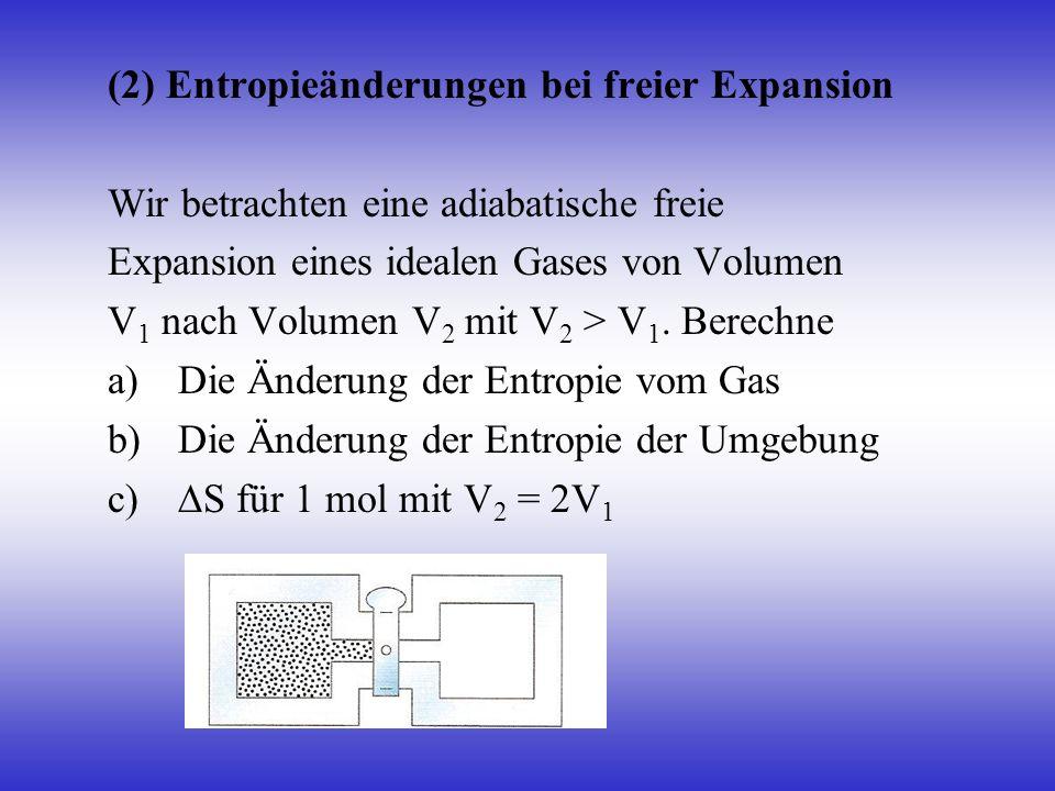 (2) Entropieänderungen bei freier Expansion
