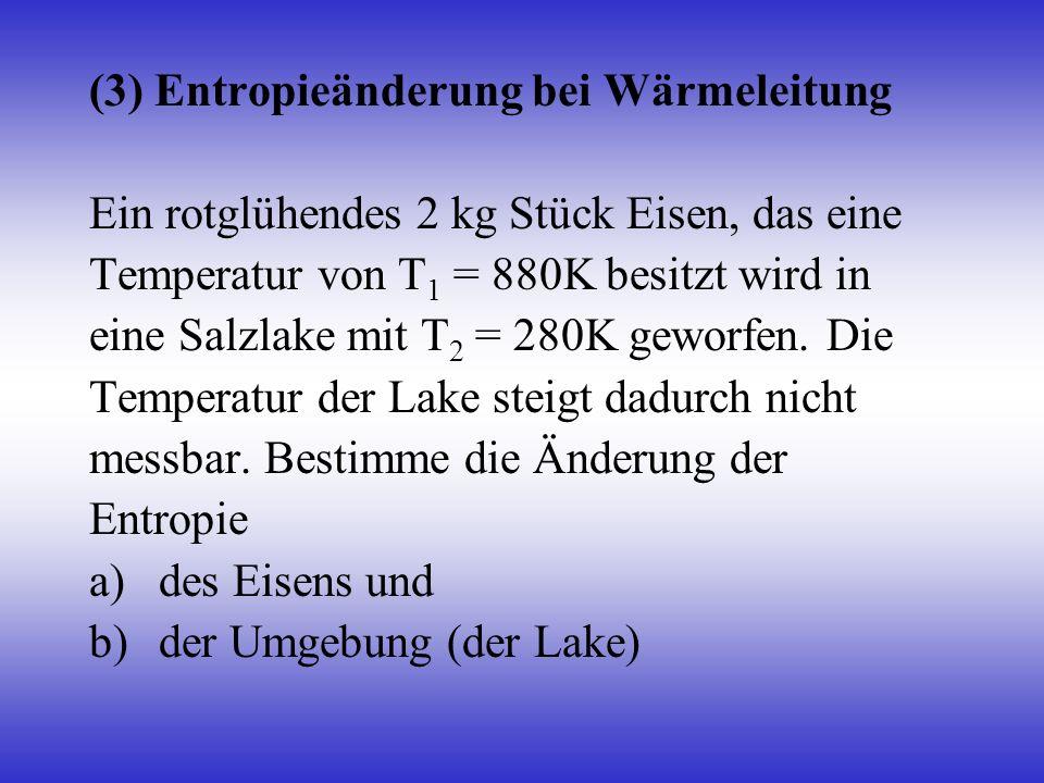 (3) Entropieänderung bei Wärmeleitung