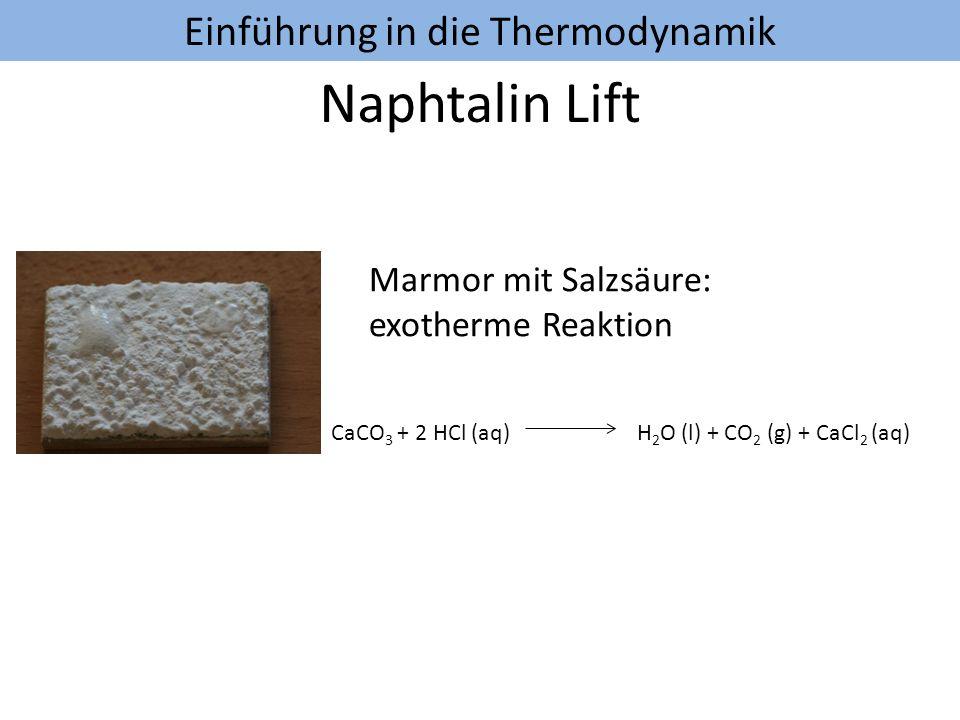 Naphtalin Lift Marmor mit Salzsäure: exotherme Reaktion