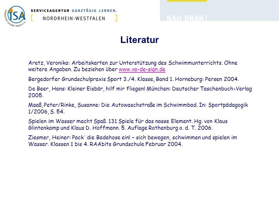 Literatur Aretz, Veronika: Arbeitskarten zur Unterstützung des Schwimmunterrichts. Ohne weitere Angaben. Zu beziehen über www.va-de-sign.de.
