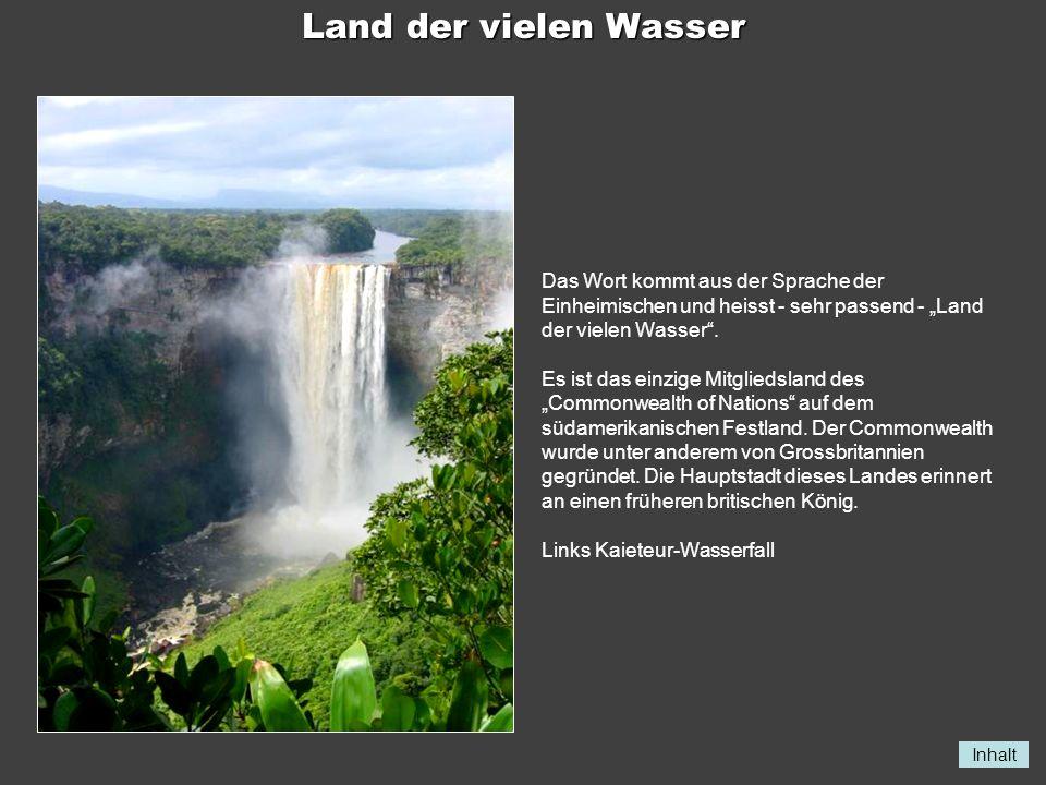 """Land der vielen Wasser Das Wort kommt aus der Sprache der Einheimischen und heisst - sehr passend - """"Land der vielen Wasser ."""