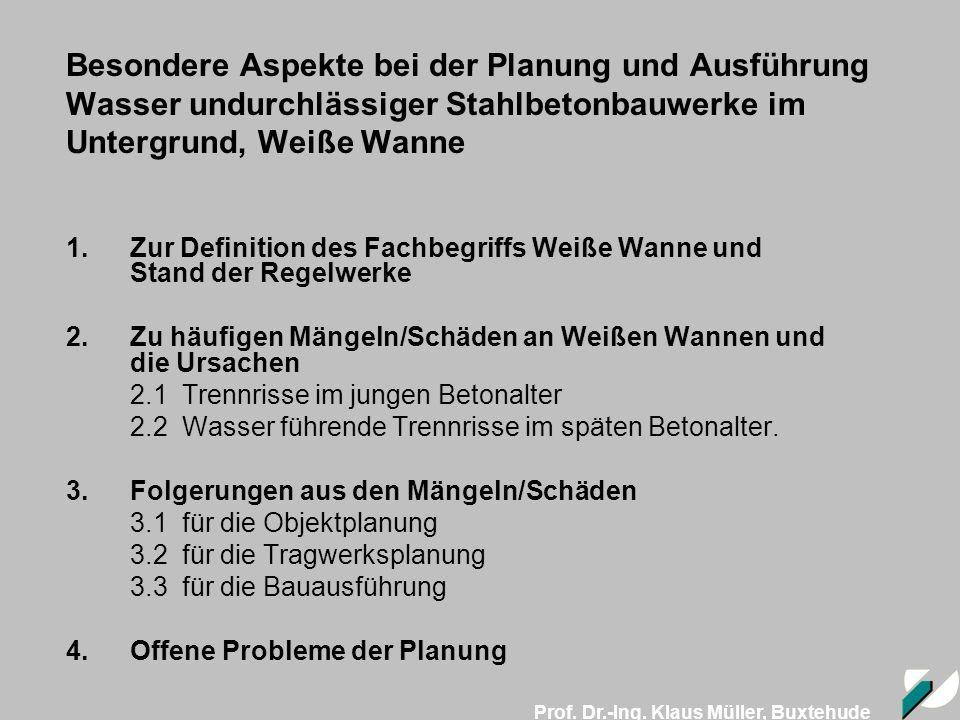 Besondere Aspekte bei der Planung und Ausführung Wasser undurchlässiger Stahlbetonbauwerke im Untergrund, Weiße Wanne