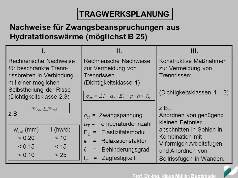 TRAGWERKSPLANUNG Nachweise für Zwangsbeanspruchungen aus Hydratationswärme (möglichst B 25)
