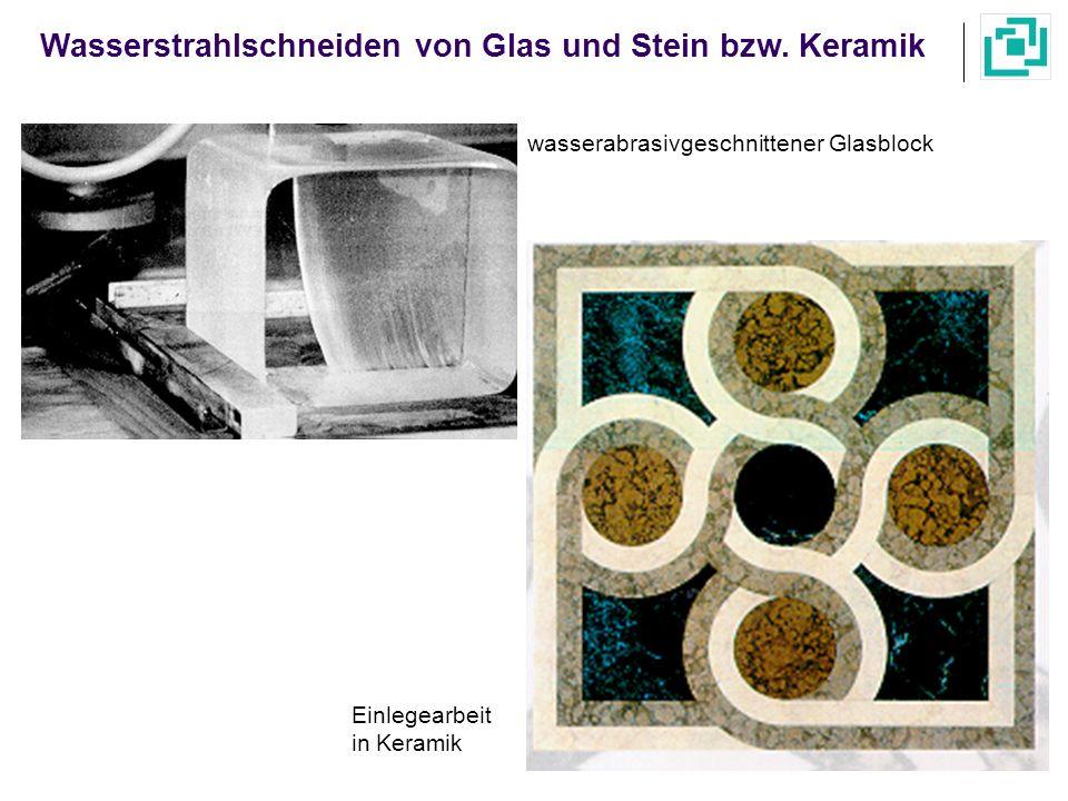 Wasserstrahlschneiden von Glas und Stein bzw. Keramik