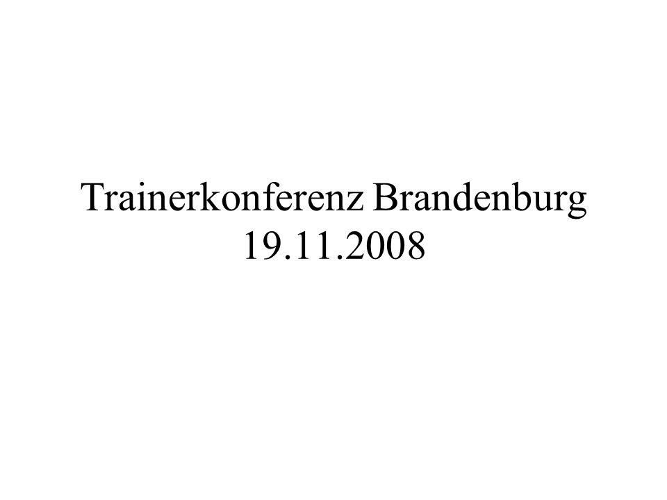 Trainerkonferenz Brandenburg 19.11.2008