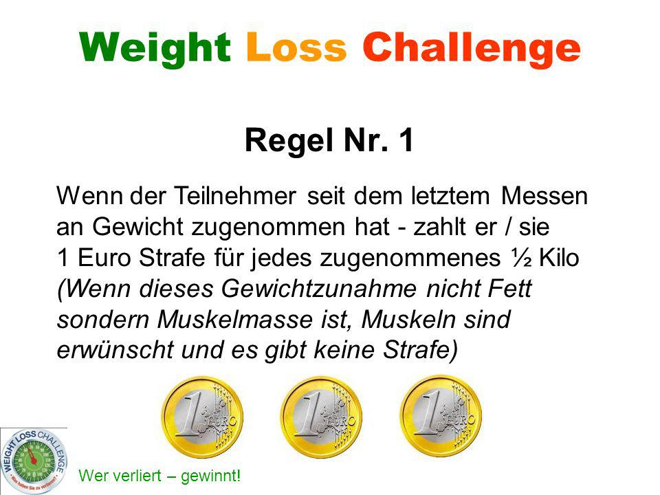 Weight Loss Challenge Regel Nr. 1