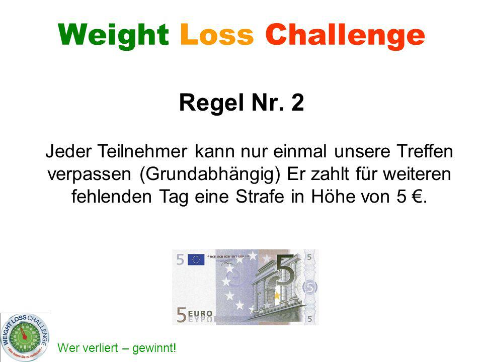 Weight Loss Challenge Regel Nr. 2