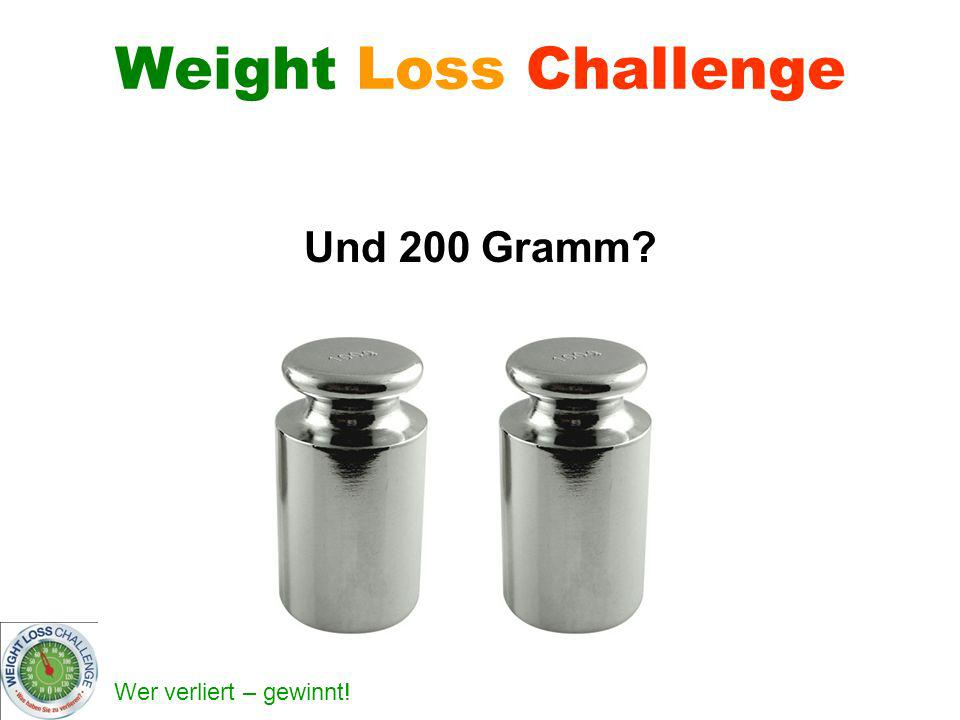Weight Loss Challenge Und 200 Gramm