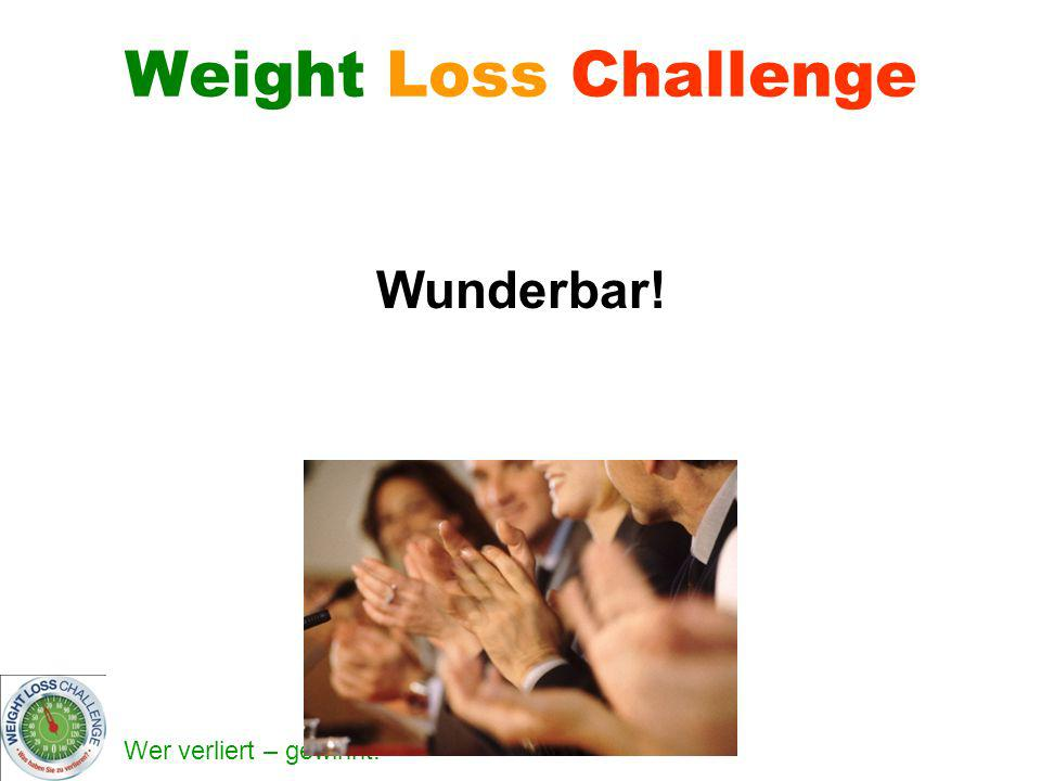 Weight Loss Challenge Wunderbar!