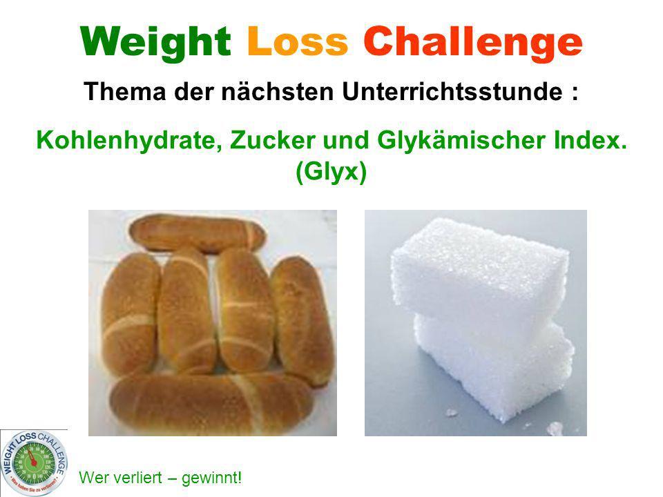 Weight Loss Challenge Thema der nächsten Unterrichtsstunde :