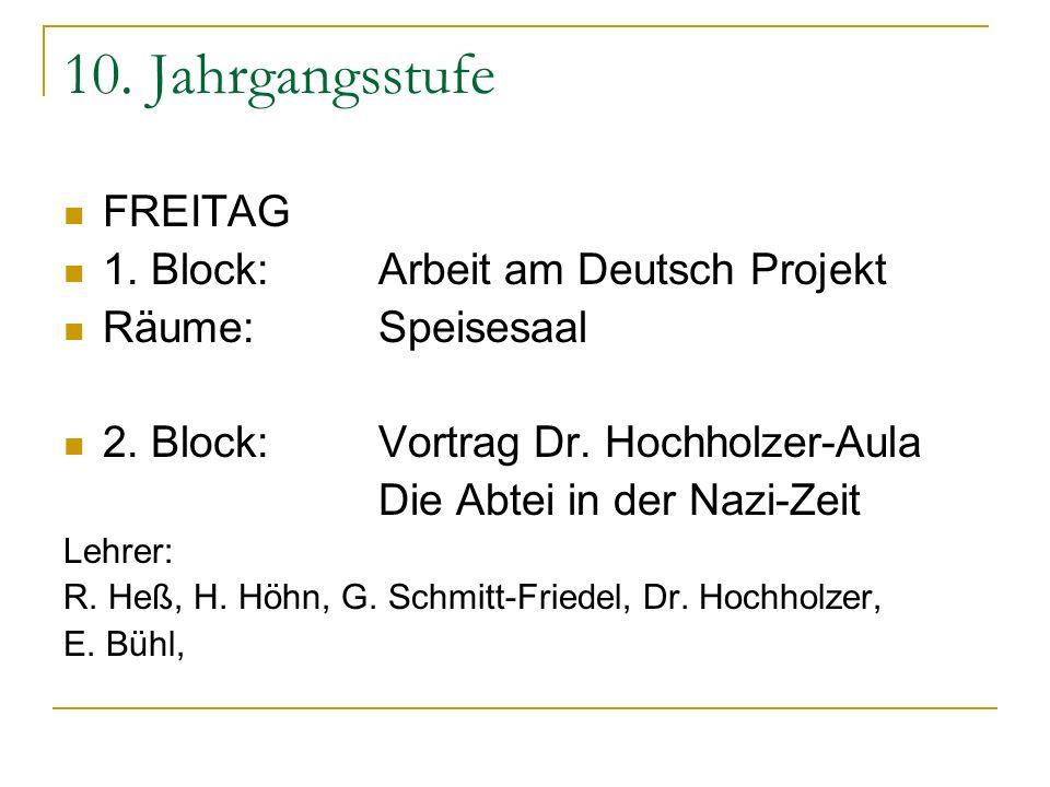 10. Jahrgangsstufe FREITAG 1. Block: Arbeit am Deutsch Projekt