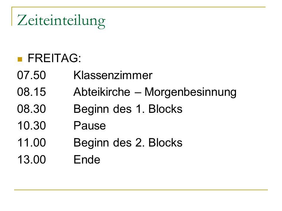 Zeiteinteilung FREITAG: 07.50 Klassenzimmer