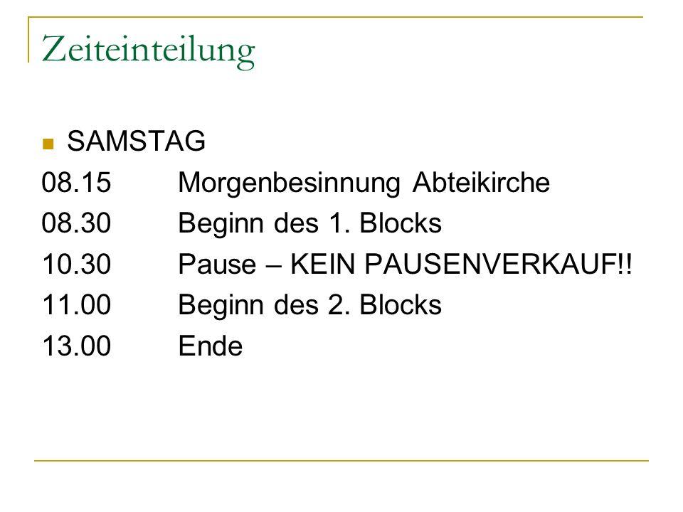 Zeiteinteilung SAMSTAG 08.15 Morgenbesinnung Abteikirche