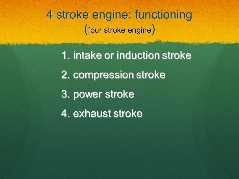 4 stroke engine: functioning (four stroke engine)